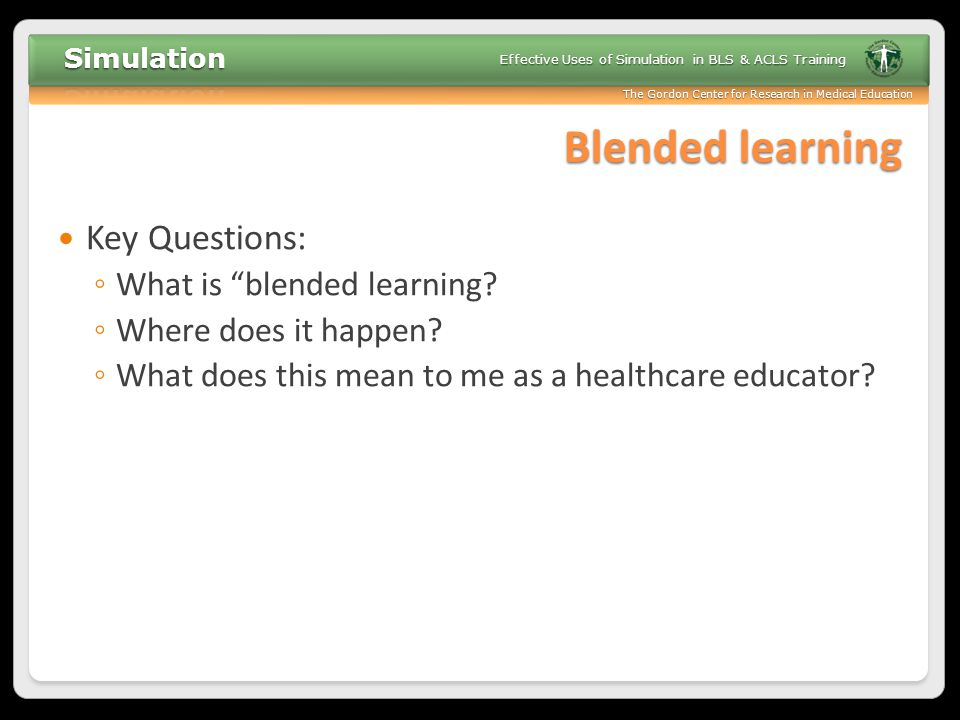 Blended learning Key Questions: What is blended learning