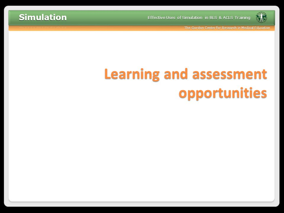 Learning and assessment opportunities