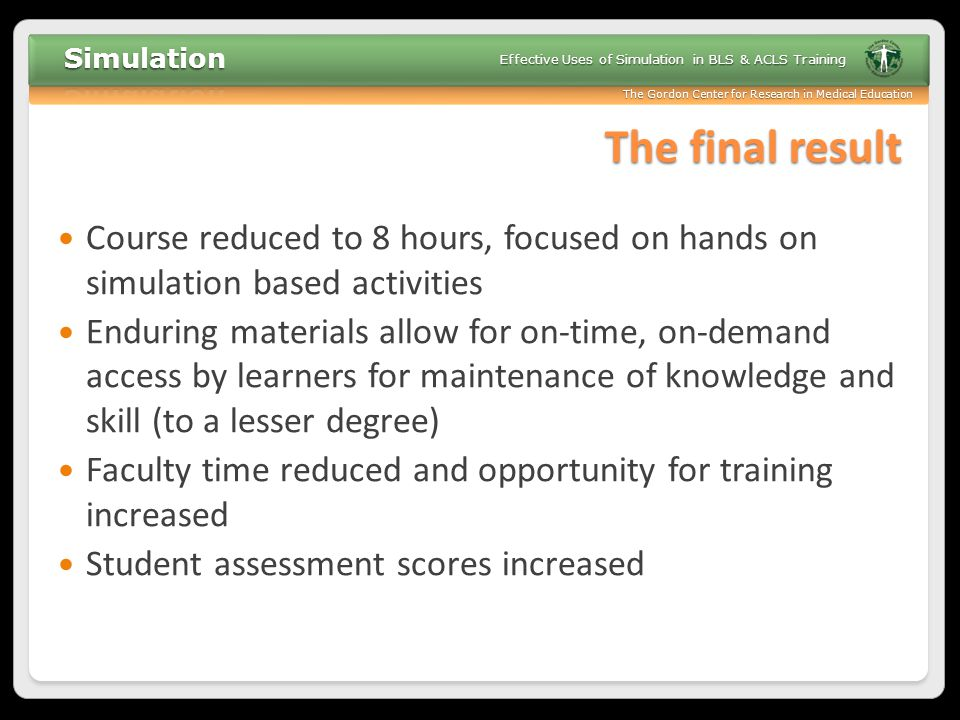 The final result Course reduced to 8 hours, focused on hands on simulation based activities.