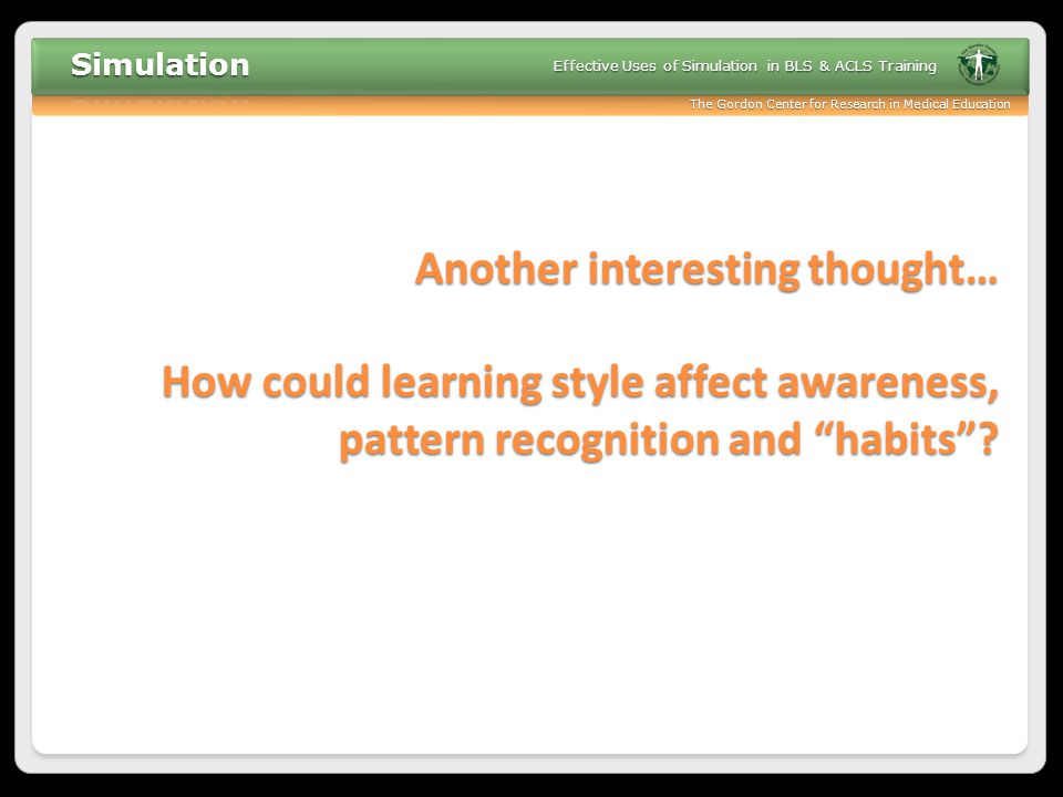 Another interesting thought… How could learning style affect awareness, pattern recognition and habits
