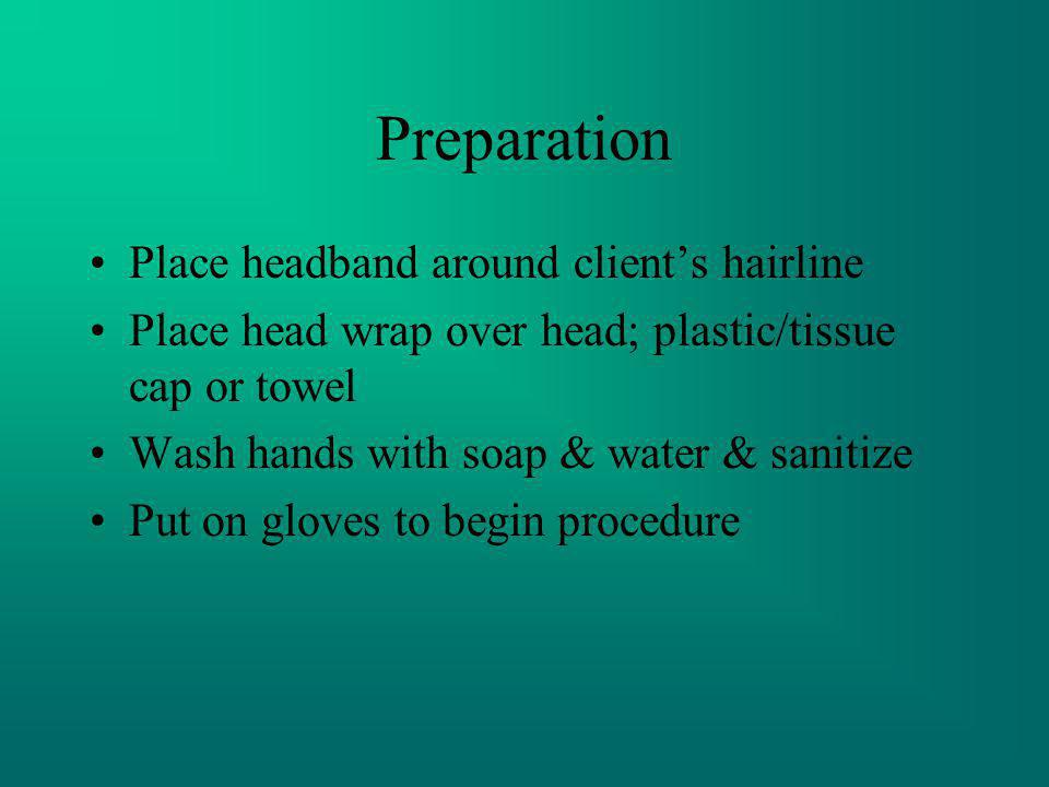 Preparation Place headband around client's hairline