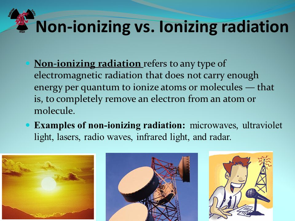 Non-ionizing vs. Ionizing radiation