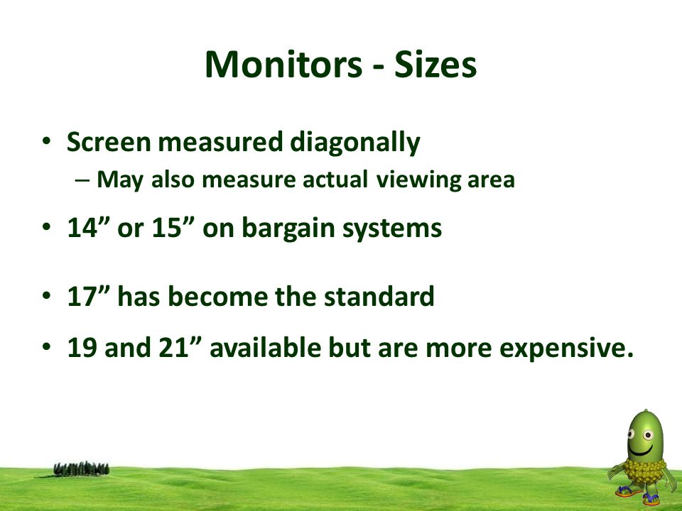 Monitors - Sizes Screen measured diagonally