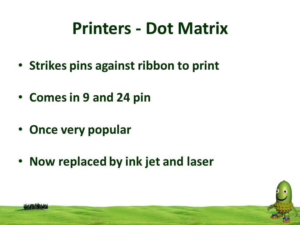 Printers - Dot Matrix Strikes pins against ribbon to print