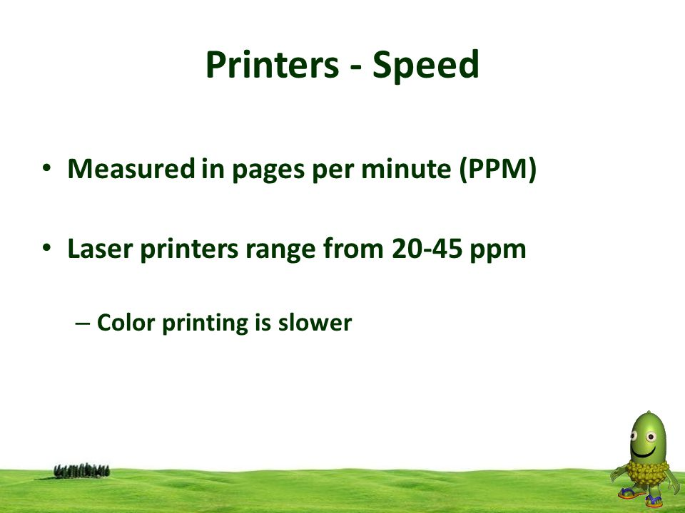 Printers - Speed Measured in pages per minute (PPM)