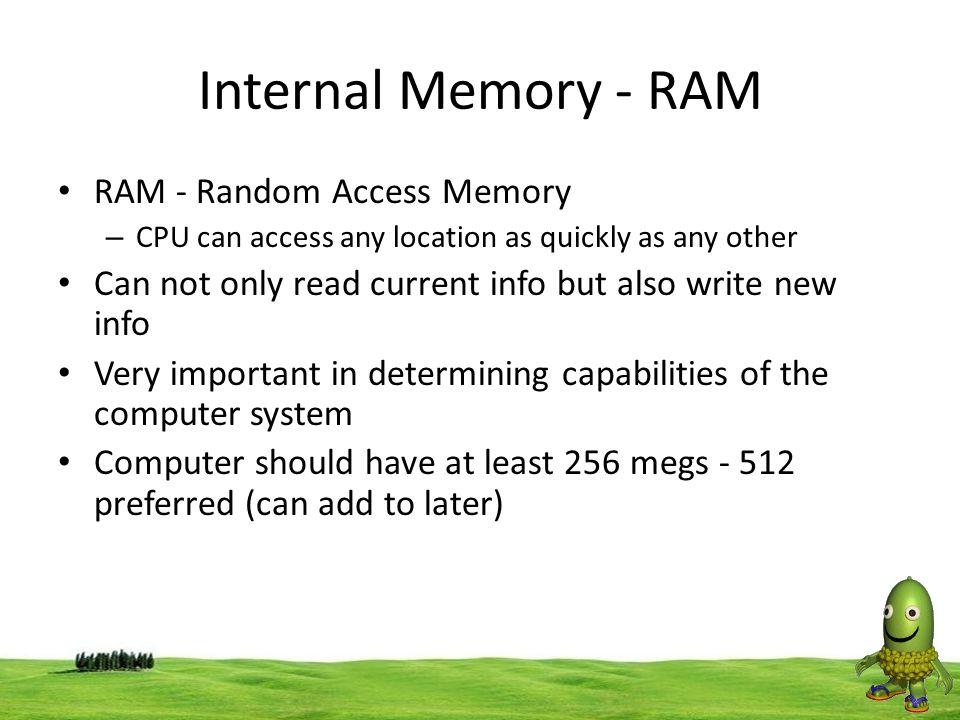Internal Memory - RAM RAM - Random Access Memory