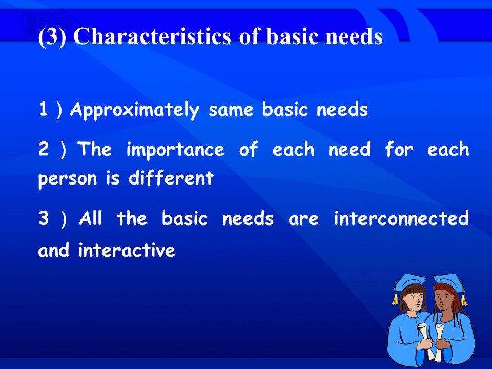 (3) Characteristics of basic needs