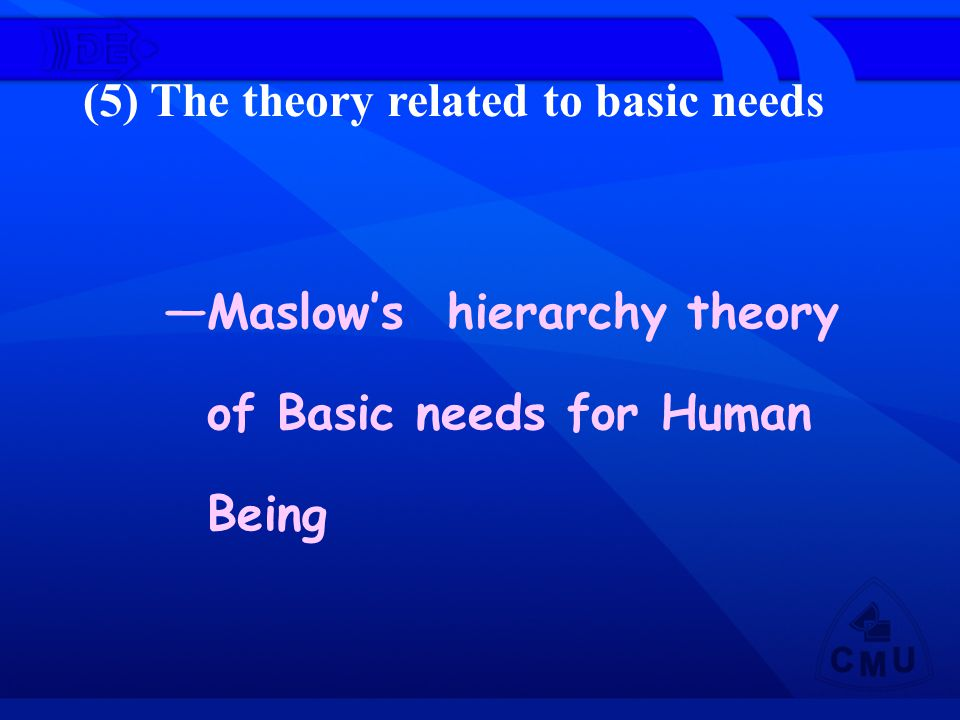 (5) The theory related to basic needs