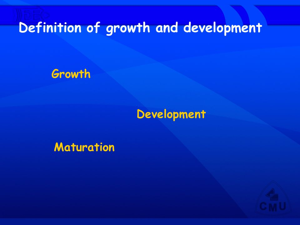 Definition of growth and development