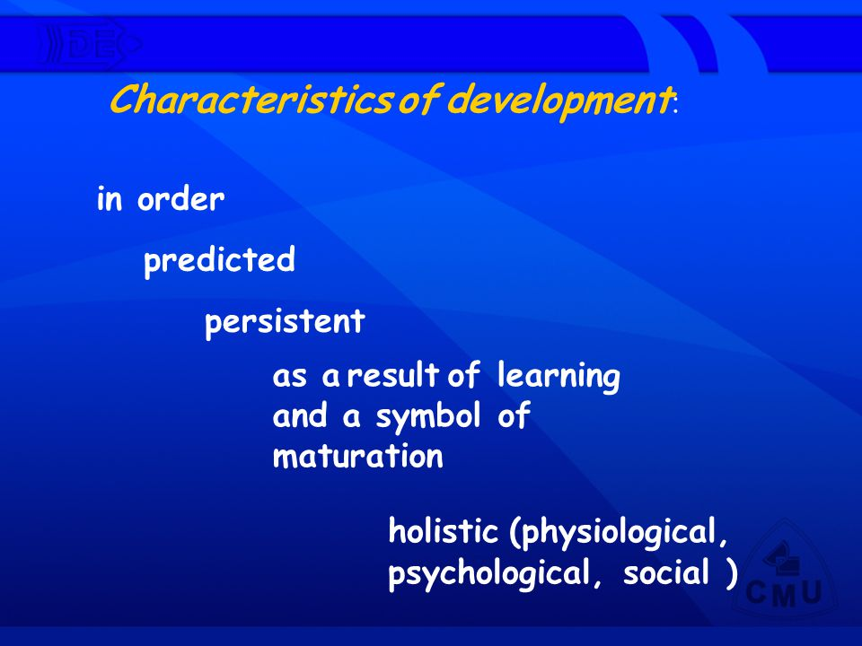 Characteristics of development: