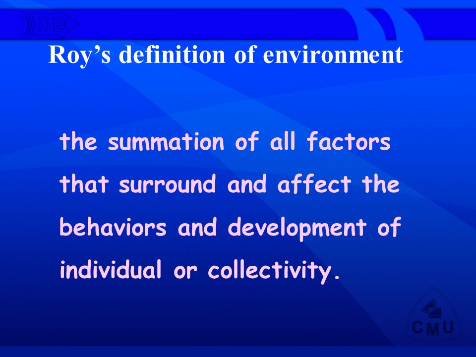 Roy's definition of environment
