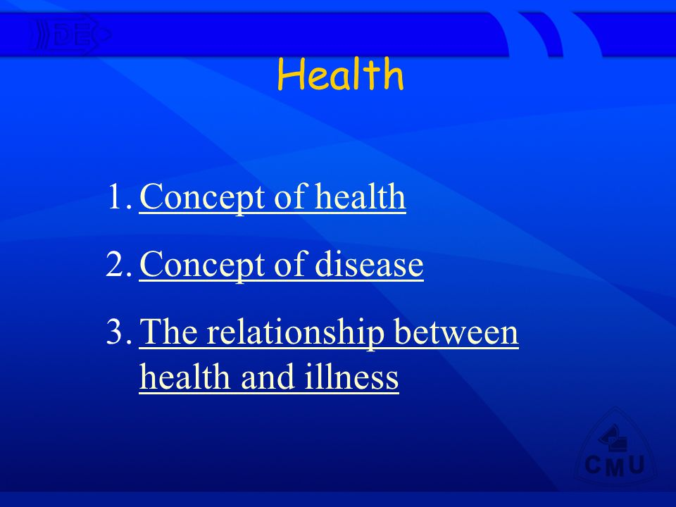 Health Concept of health Concept of disease