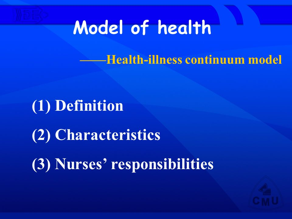 Model of health (1) Definition (2) Characteristics