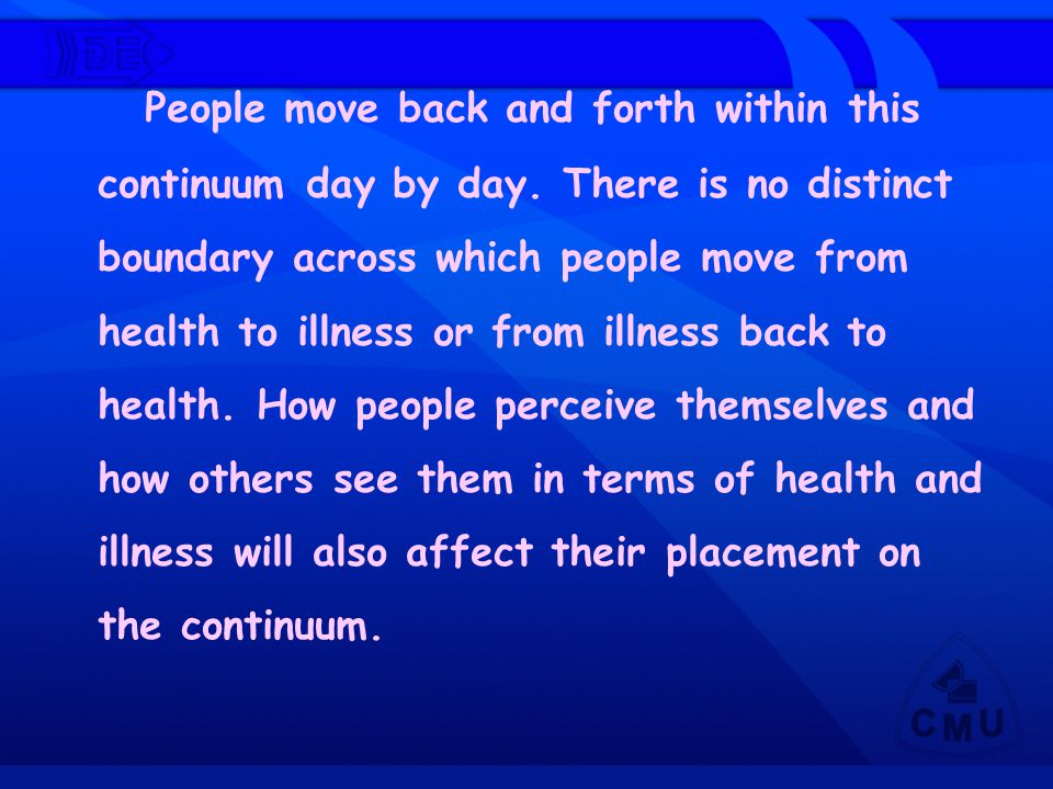 People move back and forth within this continuum day by day
