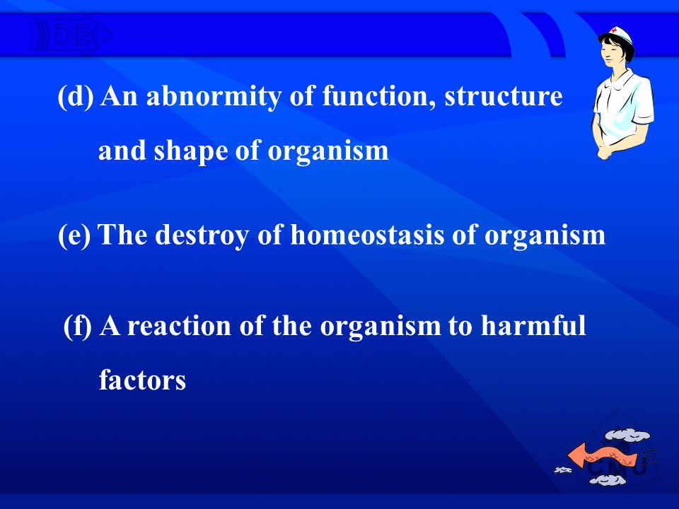 (e) The destroy of homeostasis of organism