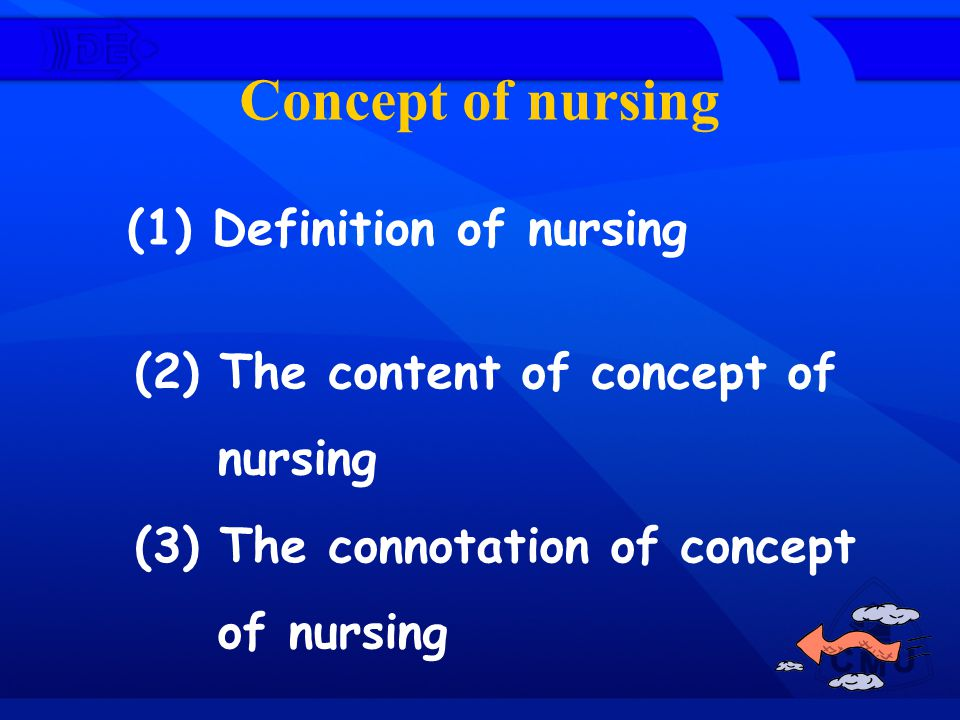 Concept of nursing (1) Definition of nursing
