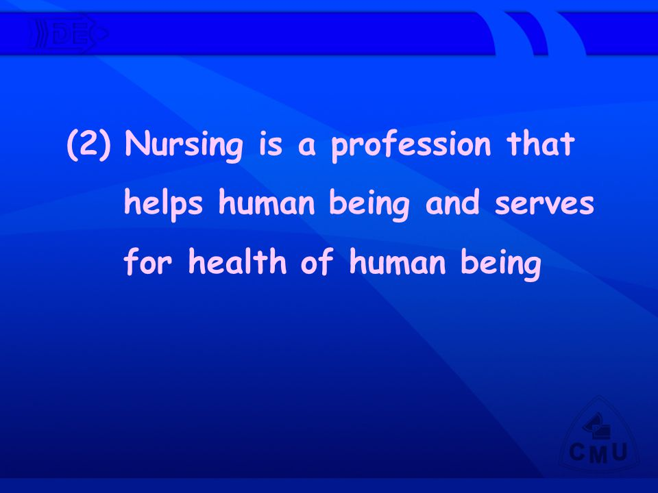 (2) Nursing is a profession that