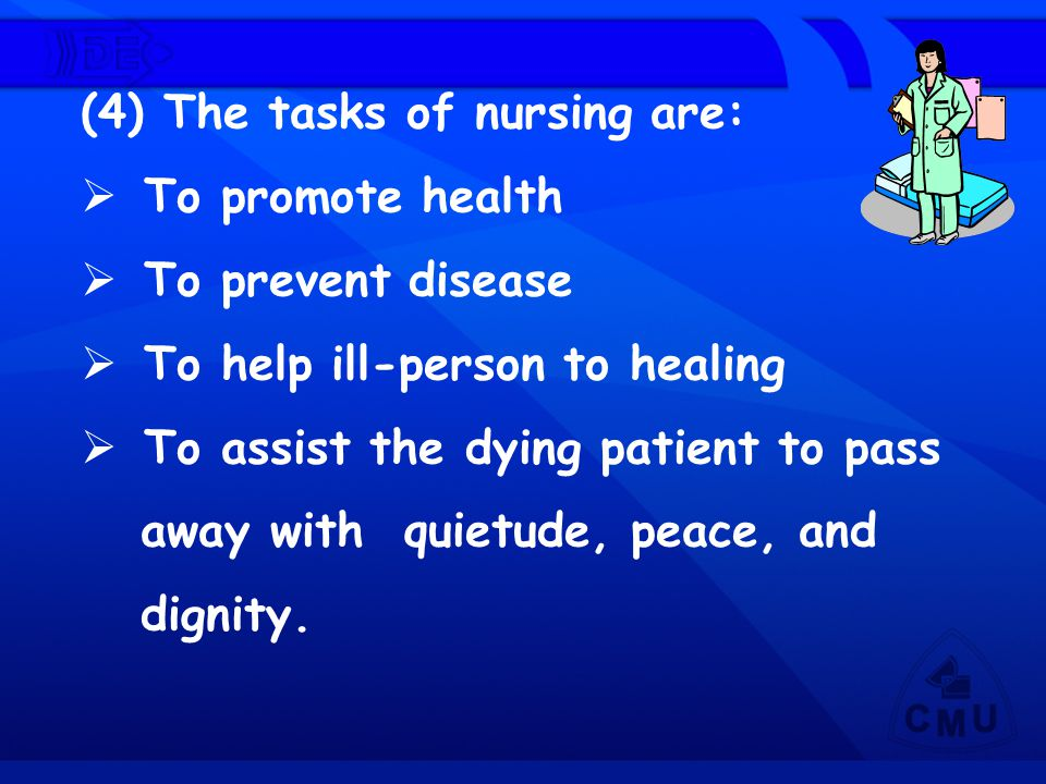 (4) The tasks of nursing are: