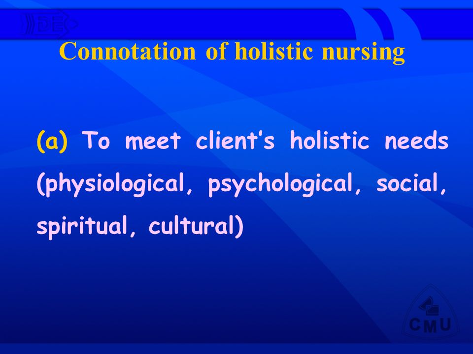 Connotation of holistic nursing