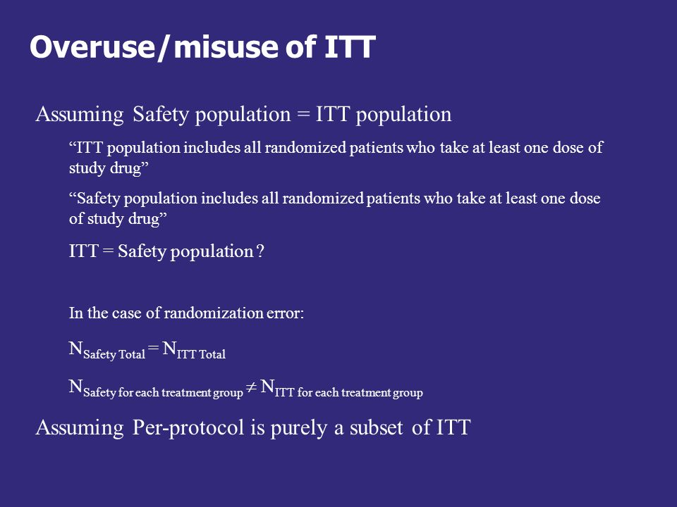 Overuse/misuse of ITT Assuming Safety population = ITT population