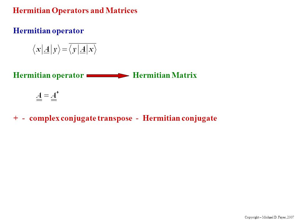 Hermitian Operators and Matrices