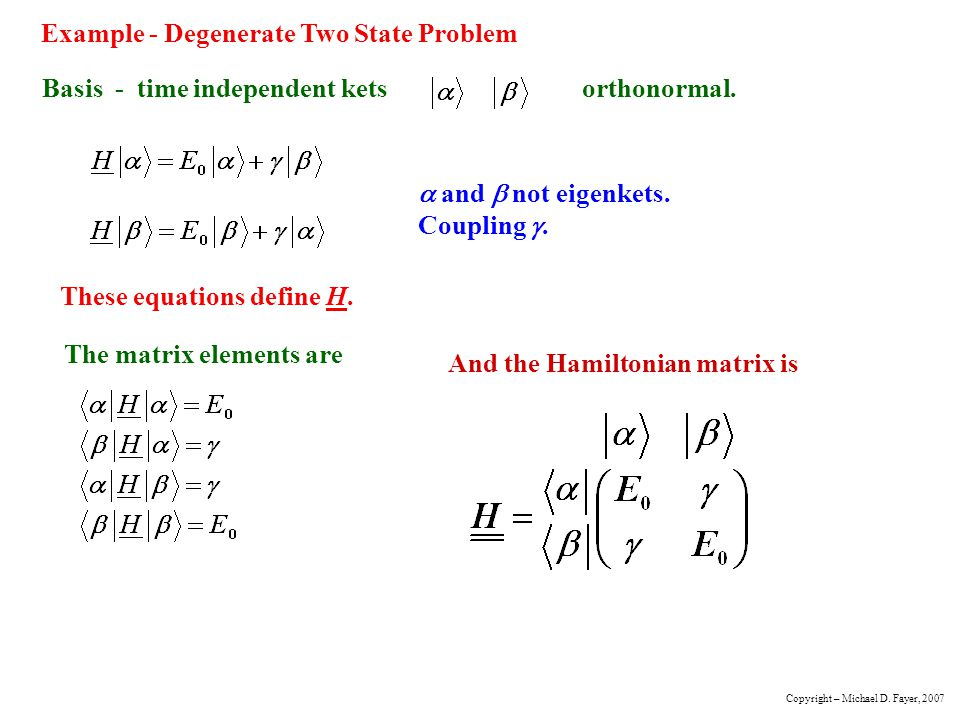 Example - Degenerate Two State Problem