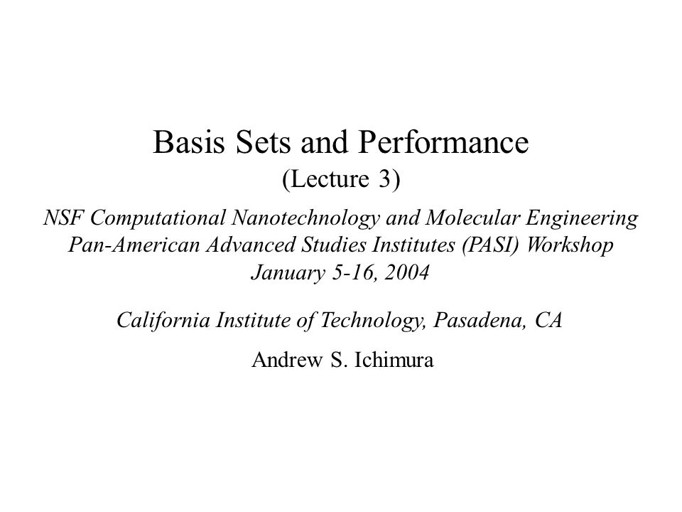 Basis Sets and Performance (Lecture 3)
