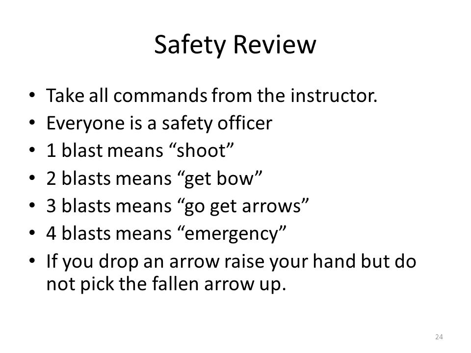 Safety Review Take all commands from the instructor.
