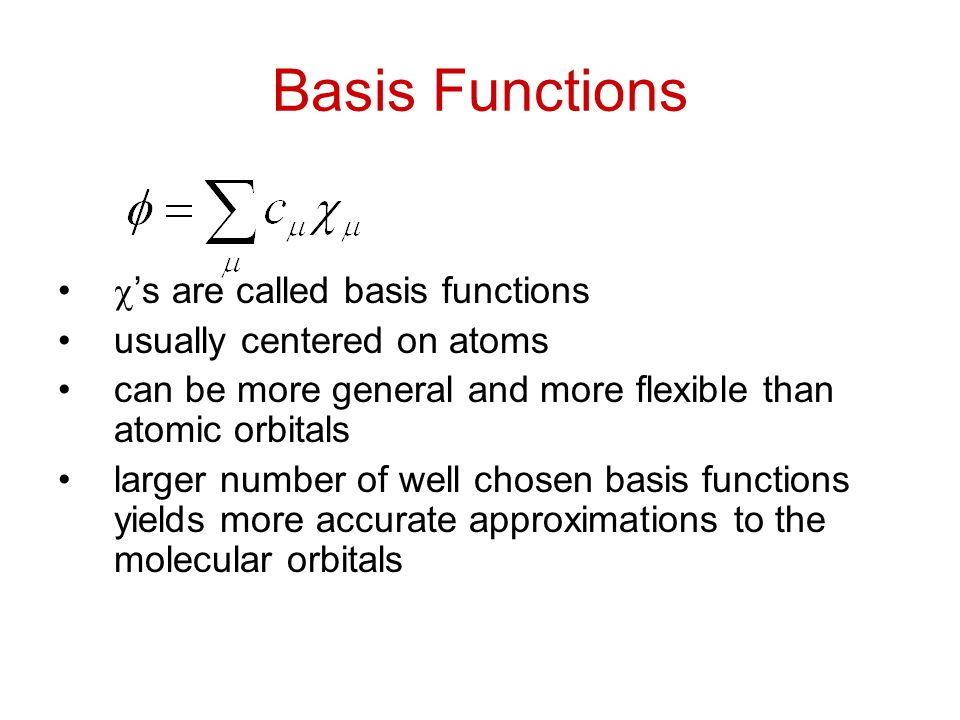 Basis Functions 's are called basis functions