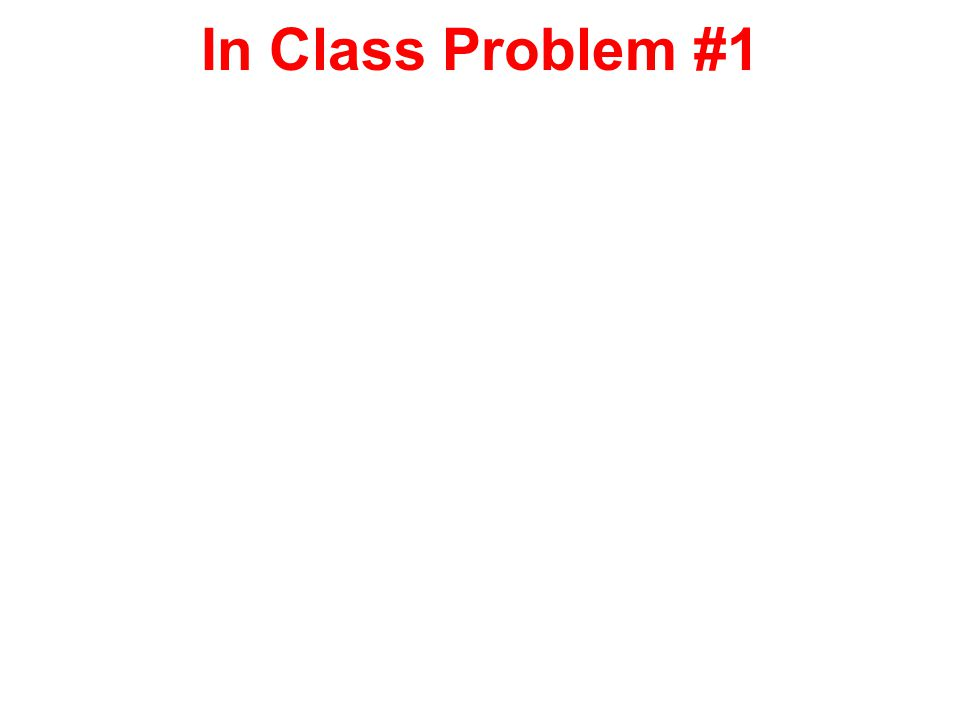 In Class Problem #1