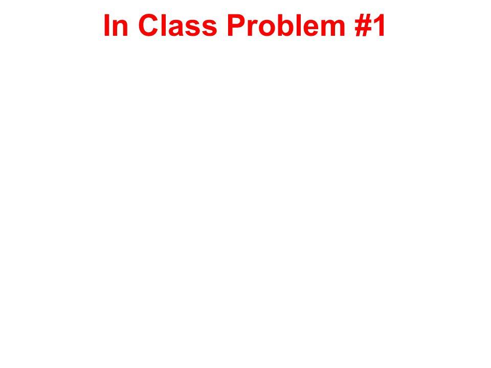 In Class Problem #1