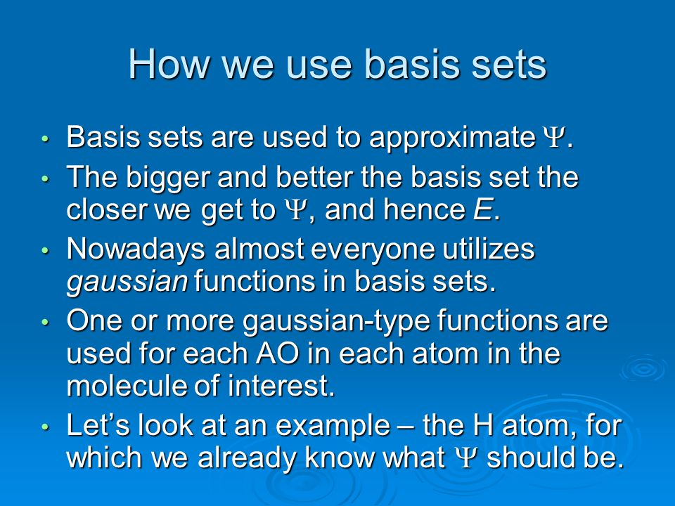 How we use basis sets Basis sets are used to approximate Y.