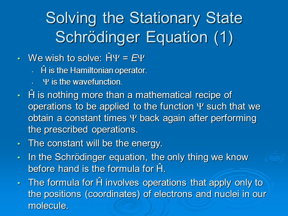 Solving the Stationary State Schrödinger Equation (1)