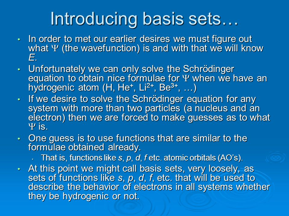 Introducing basis sets…