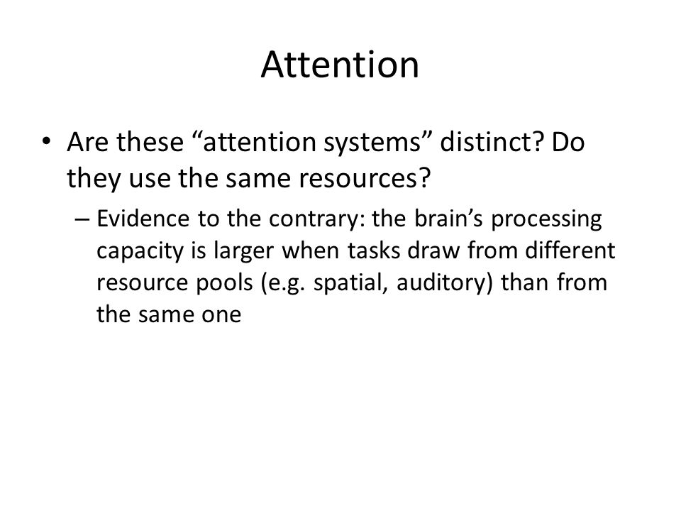 Attention Are these attention systems distinct Do they use the same resources