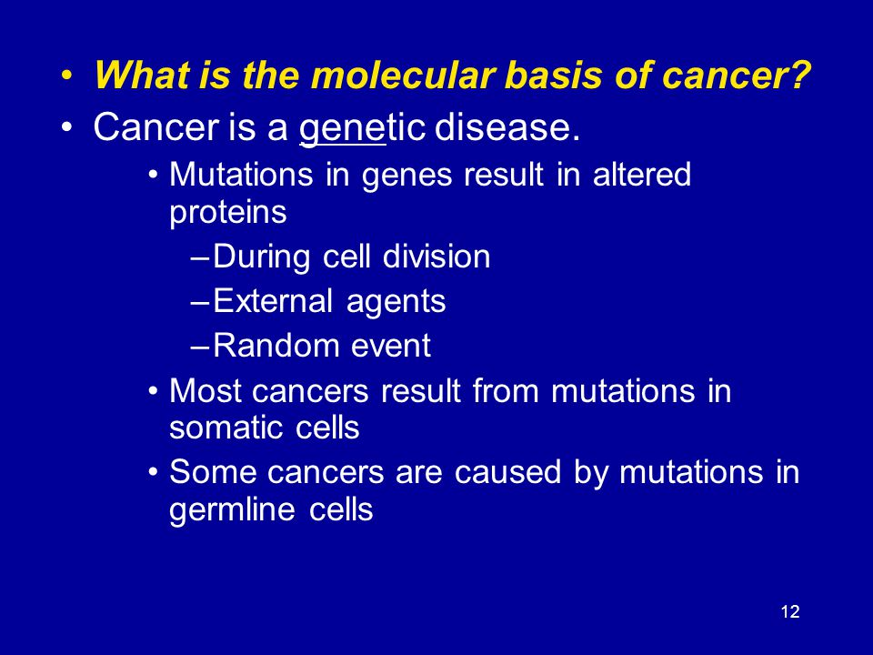 What is the molecular basis of cancer Cancer is a genetic disease.