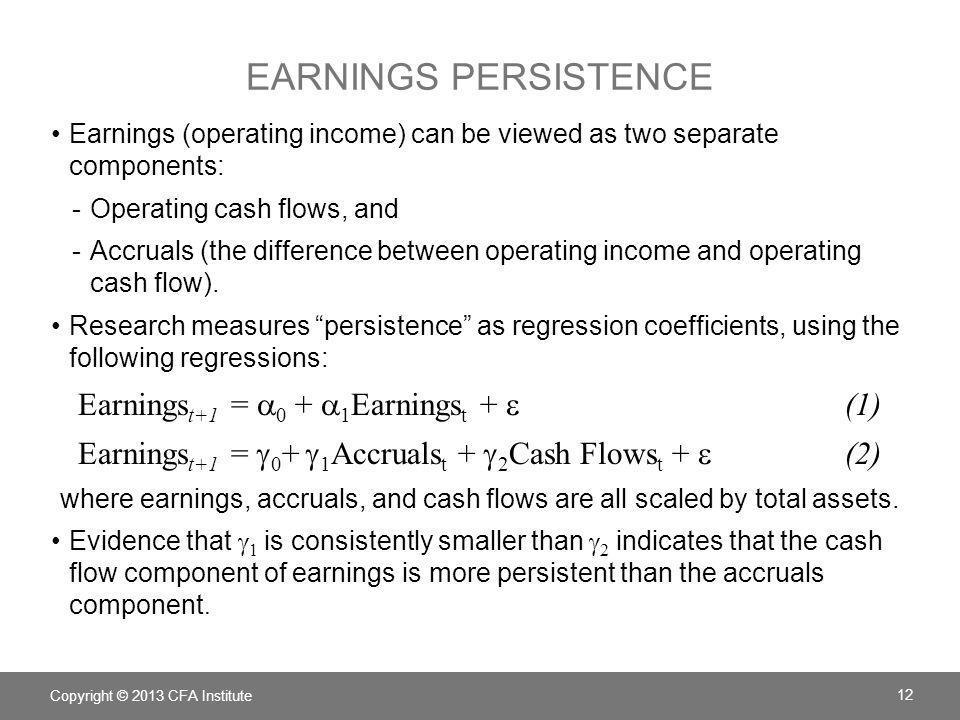 Earnings persistence Earningst+1 = a0 + a1Earningst + e (1)