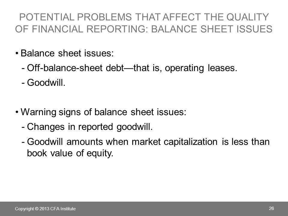potential problems that affect the quality of financial reporting: balance sheet issues