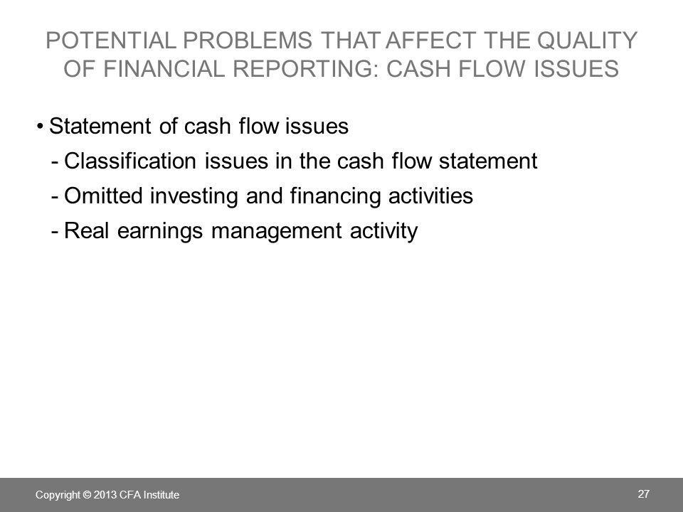 potential problems that affect the quality of financial reporting: cash flow issues