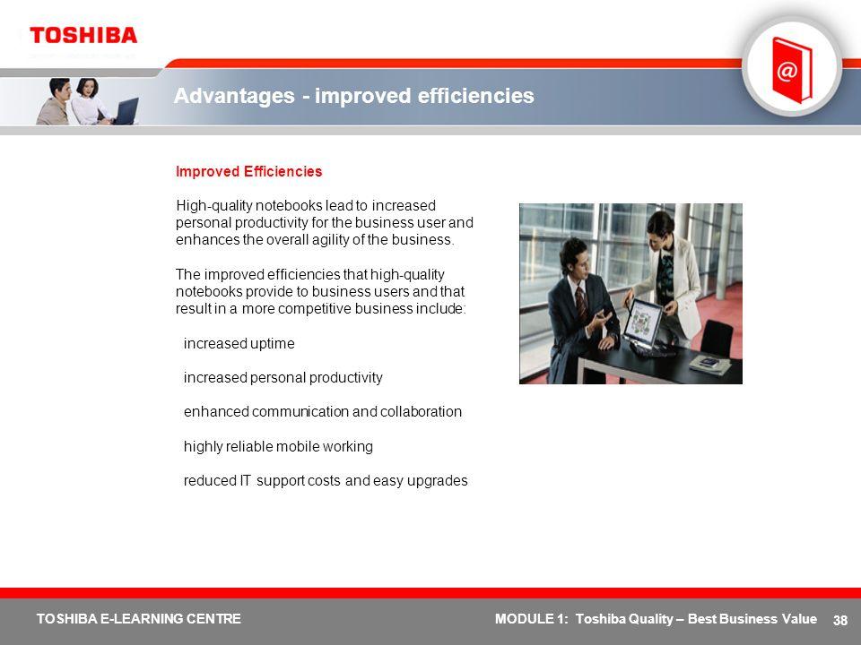 Advantages - improved efficiencies