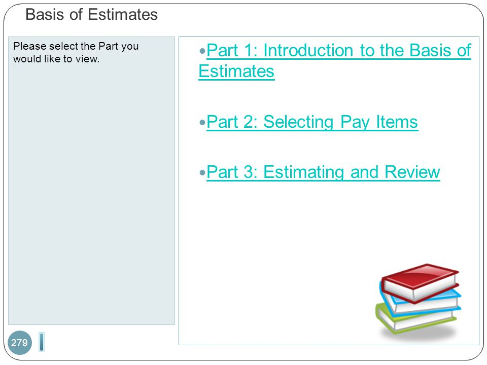 I Part 1: Introduction to the Basis of Estimates