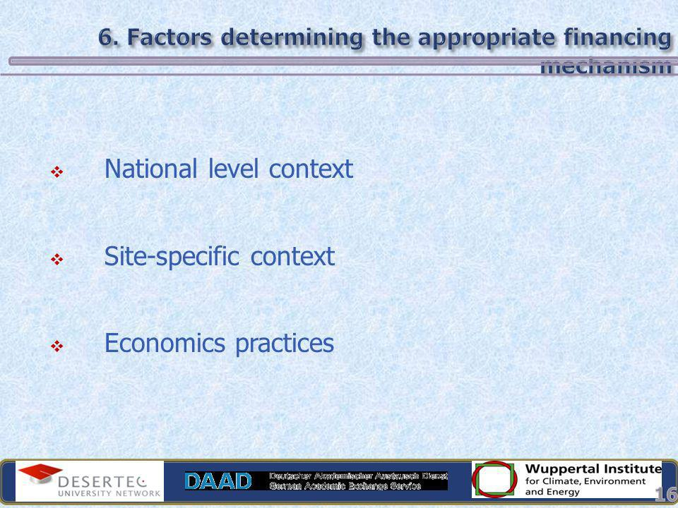 6. Factors determining the appropriate financing mechanism