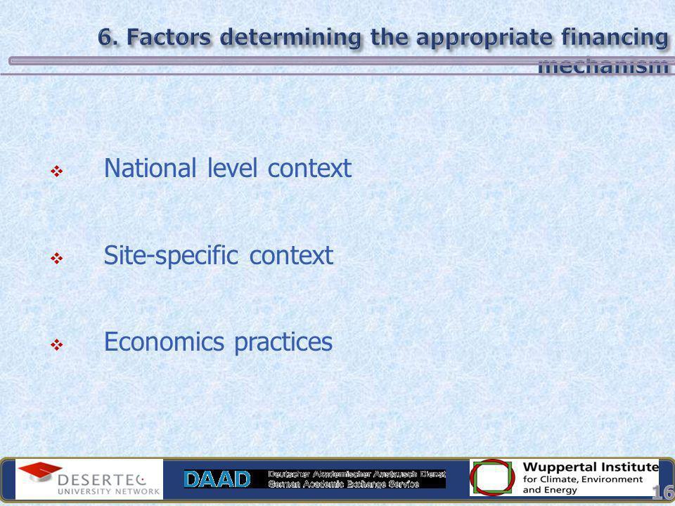 6. Factors determining the appropriate financing mechanism