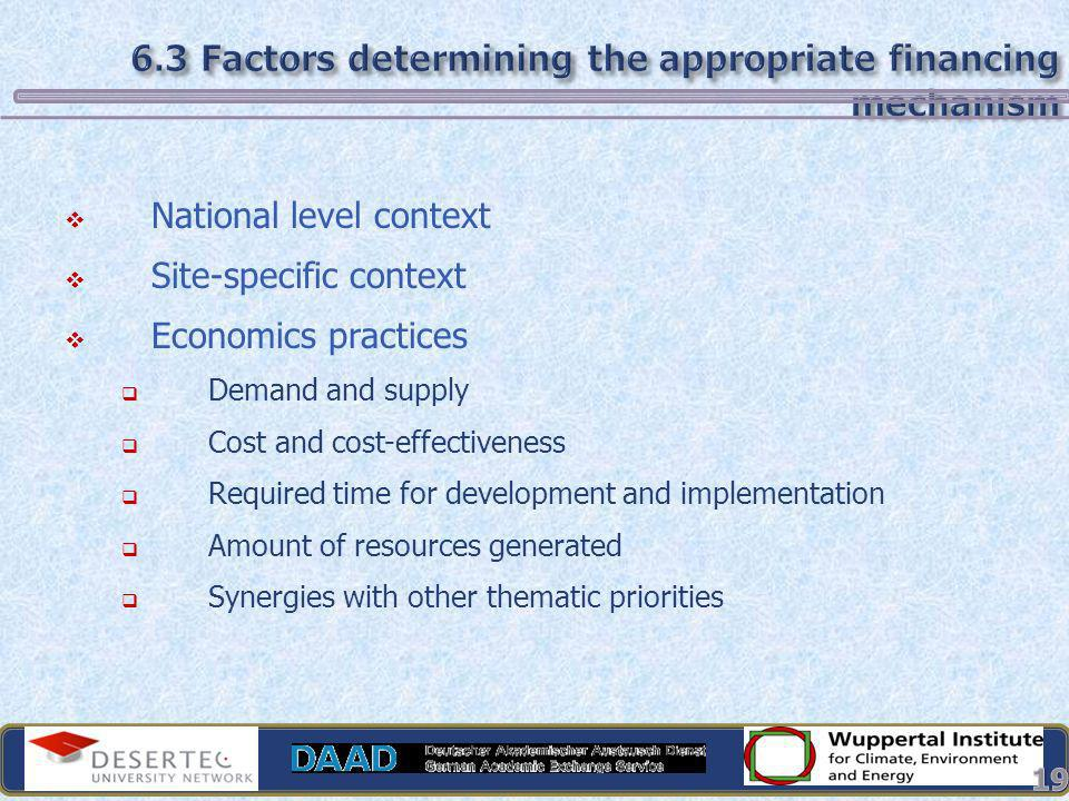 6.3 Factors determining the appropriate financing mechanism