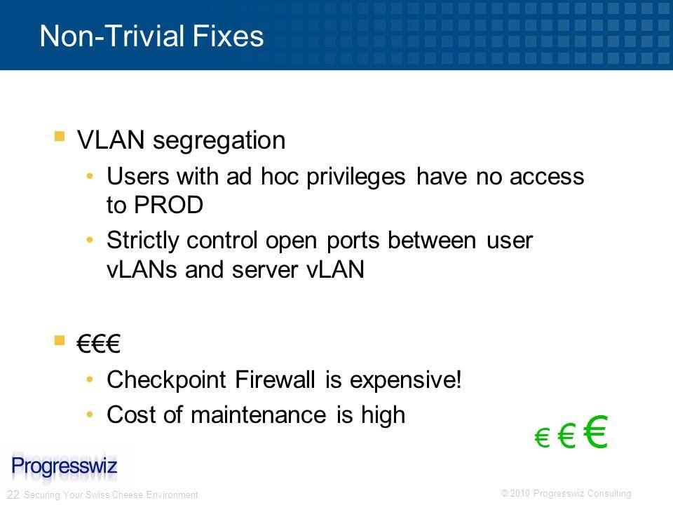 Non-Trivial Fixes VLAN segregation €€€