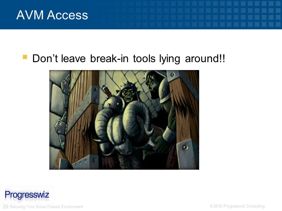 AVM Access Don't leave break-in tools lying around!!