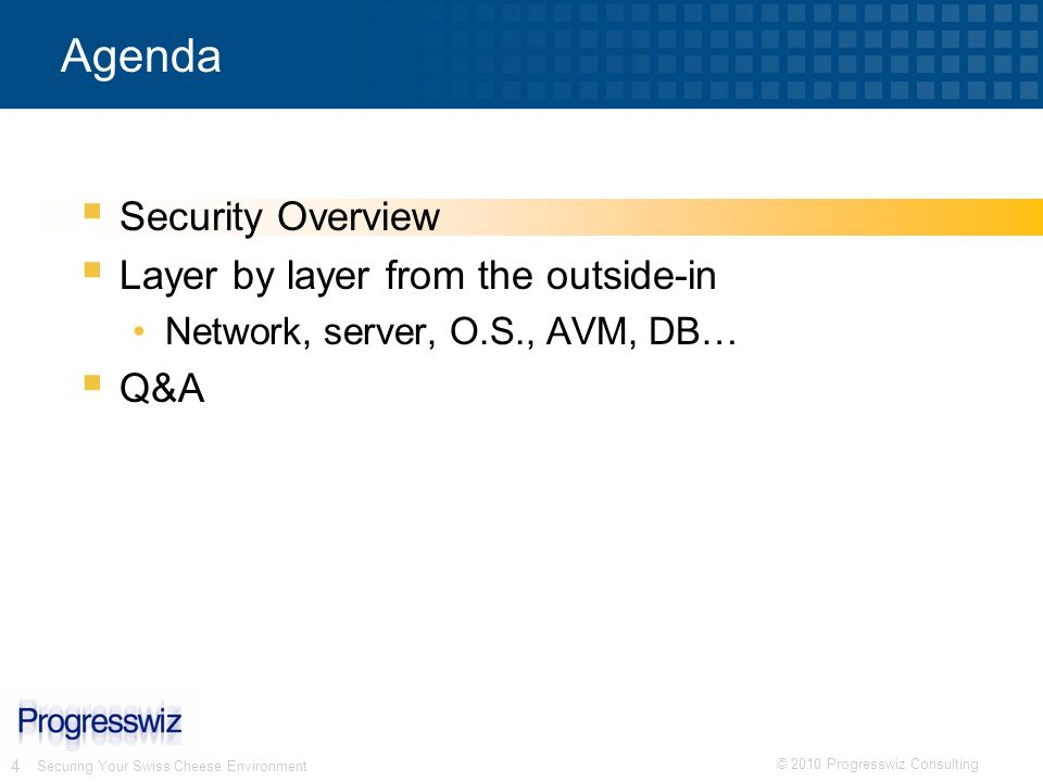 Agenda Security Overview Layer by layer from the outside-in Q&A