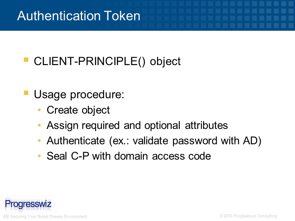 Authentication Token CLIENT-PRINCIPLE() object Usage procedure: