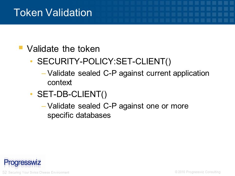 Token Validation Validate the token SECURITY-POLICY:SET-CLIENT()