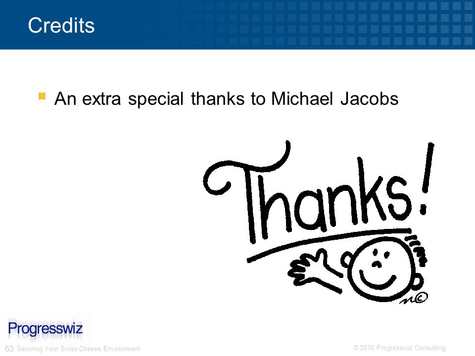 Credits An extra special thanks to Michael Jacobs